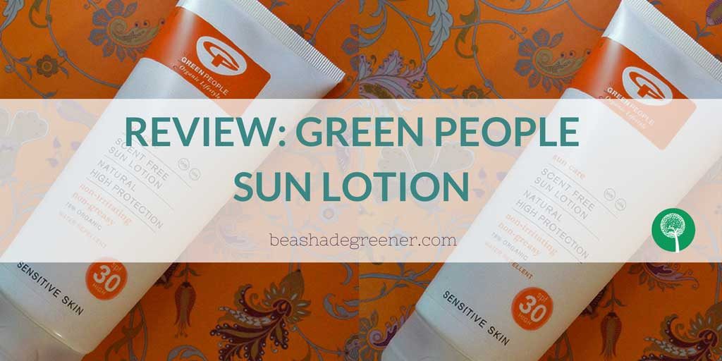 Review: Green People Organic Scent Free Sun Lotion SPF30